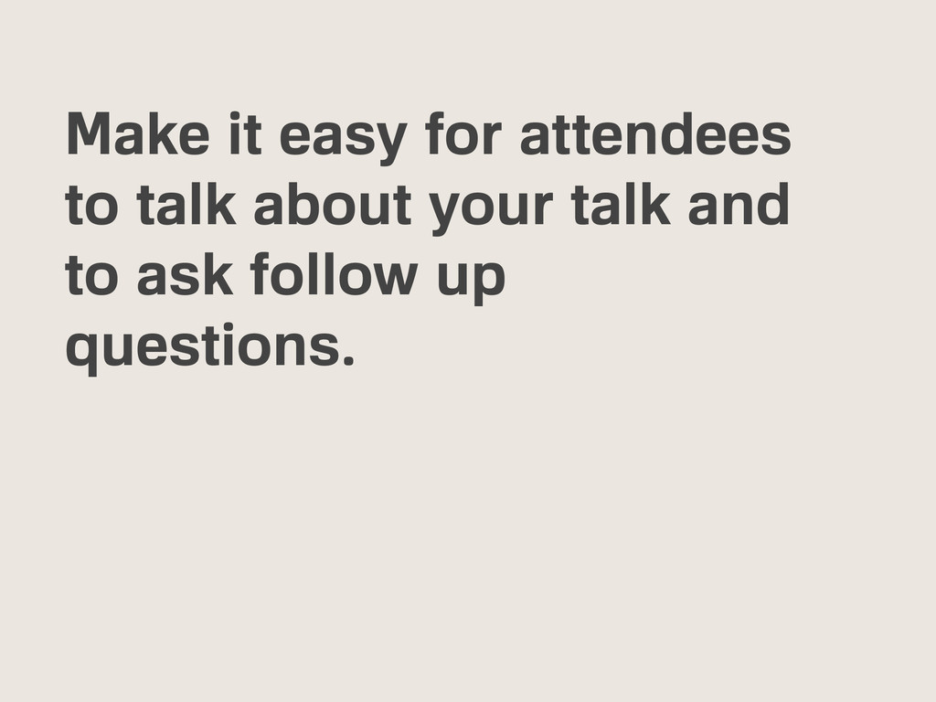 Make it easy for attendees to talk about your t...