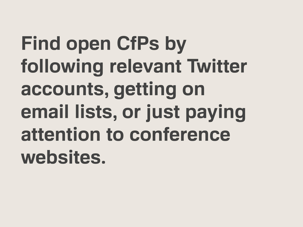 Find open CfPs by following relevant Twitter ac...