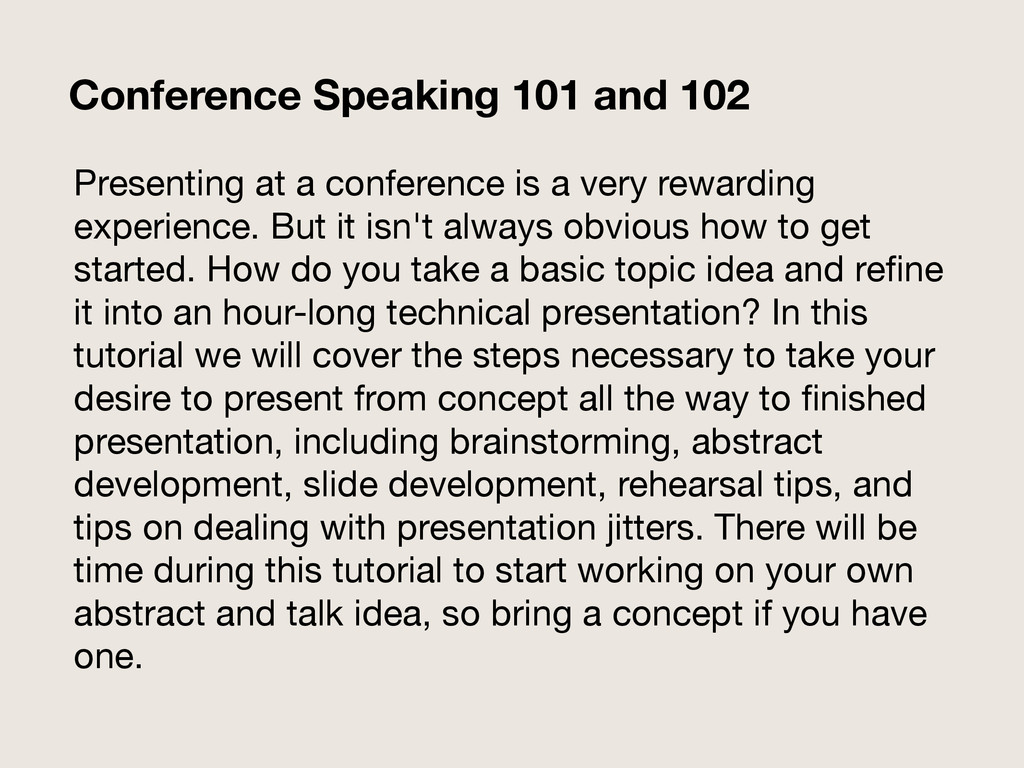 Presenting at a conference is a very rewarding ...