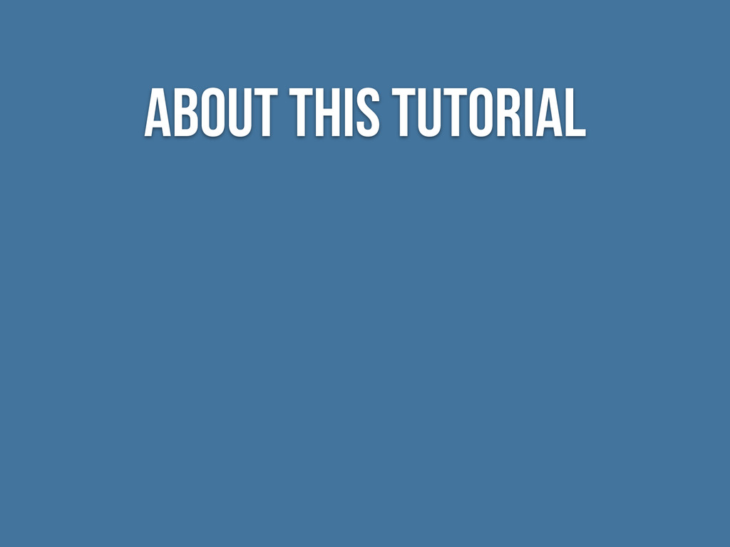 About this tutorial