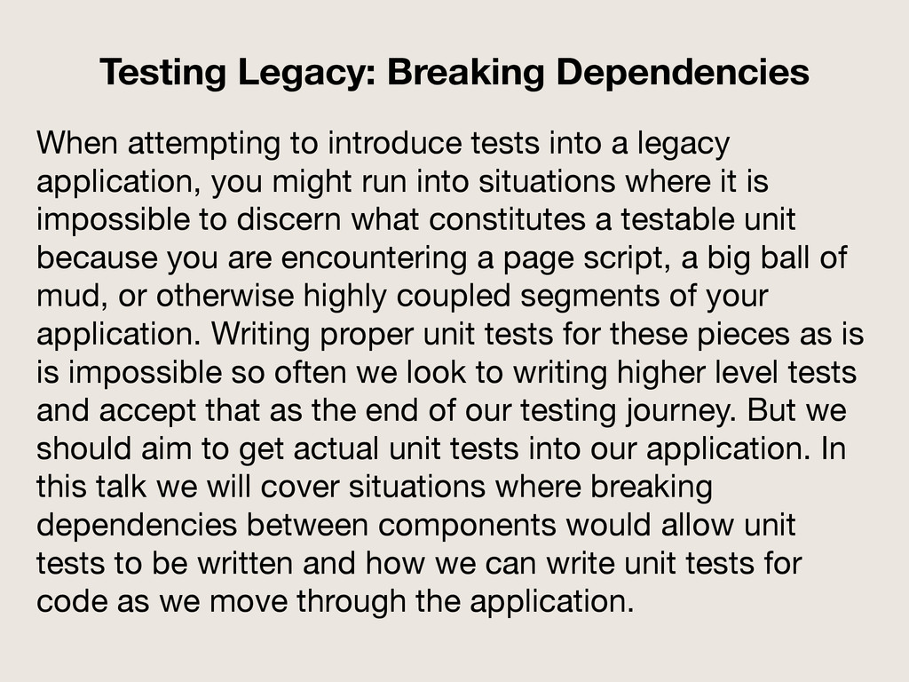 When attempting to introduce tests into a legac...