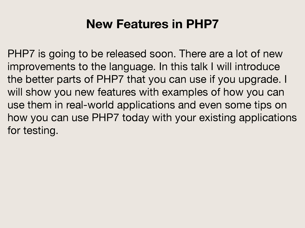 PHP7 is going to be released soon. There are a ...