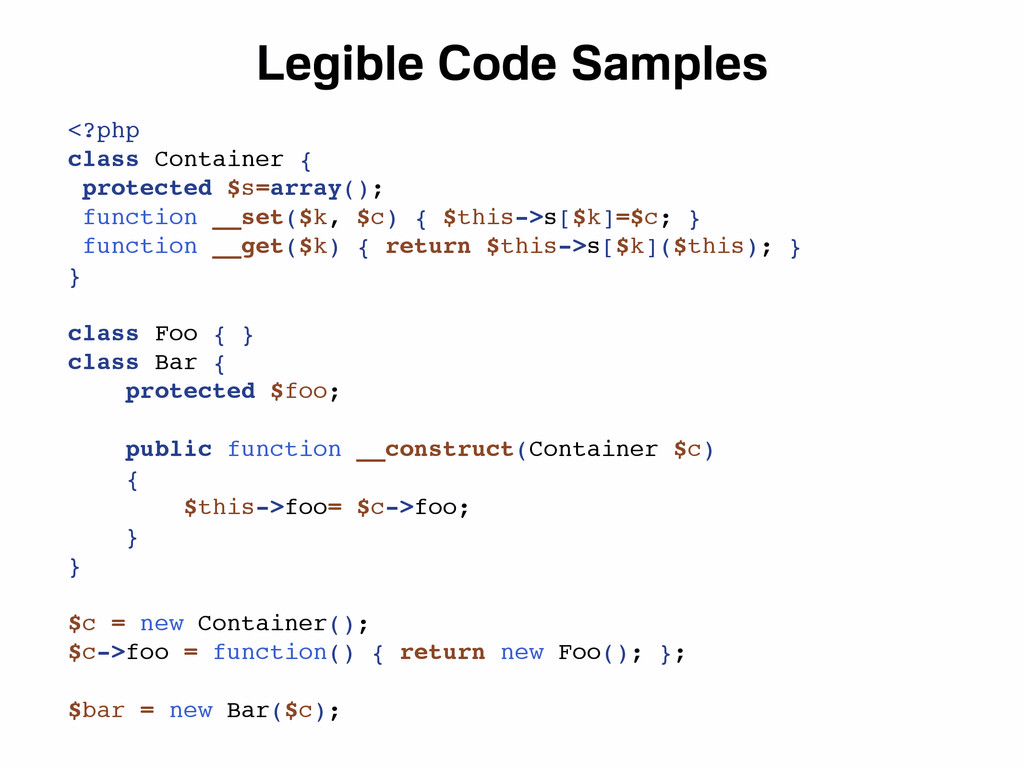 Legible Code Samples <?php class Container { pr...