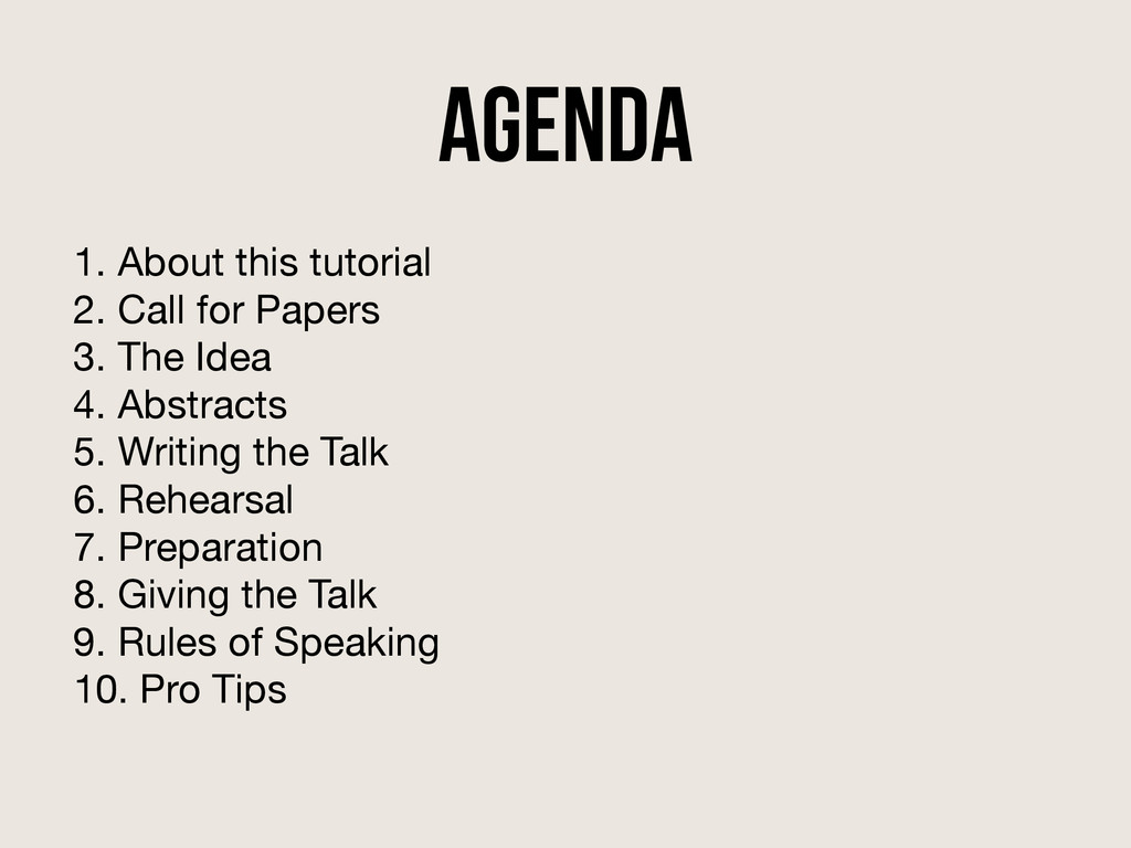 Agenda 1. About this tutorial  2. Call for Pape...
