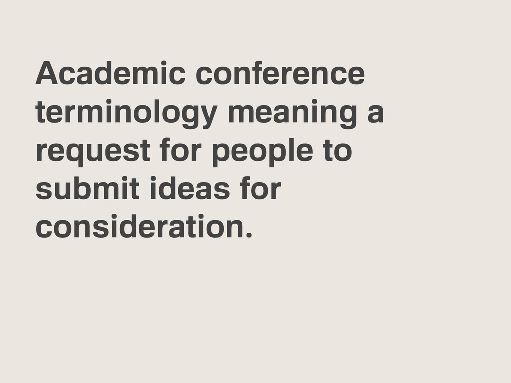 Academic conference terminology meaning a reque...