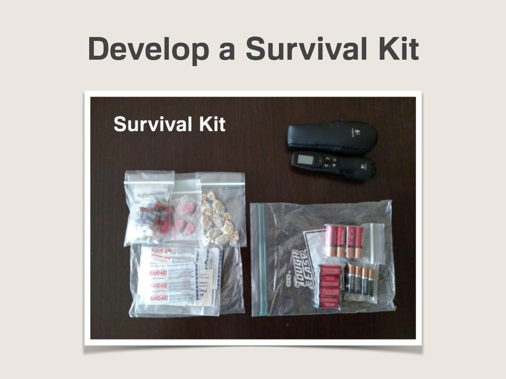 Develop a Survival Kit