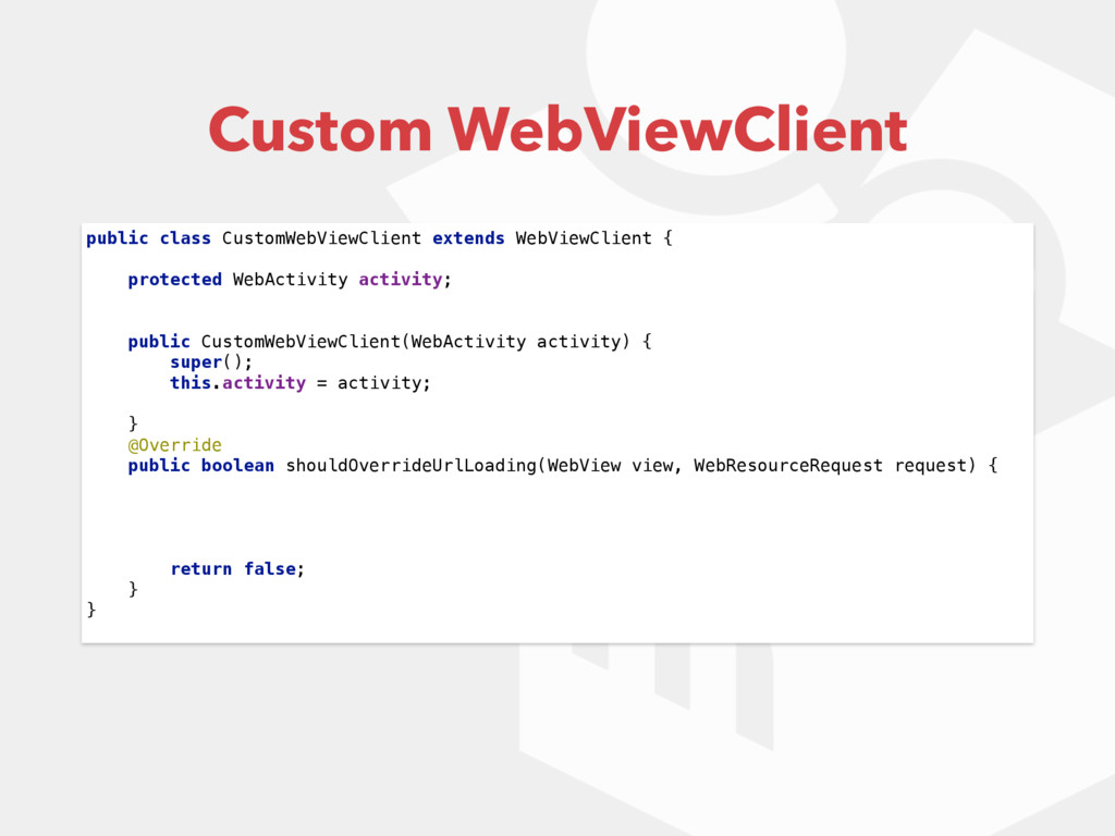 public class CustomWebViewClient extends WebVie...