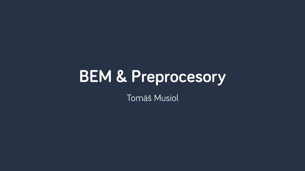 Tomáš Musiol BEM & Preprocesory
