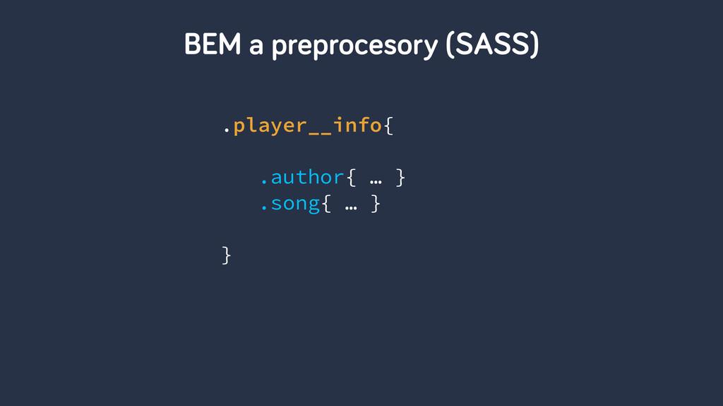 BEM a preprocesory (SASS) .player__info{ ! .aut...