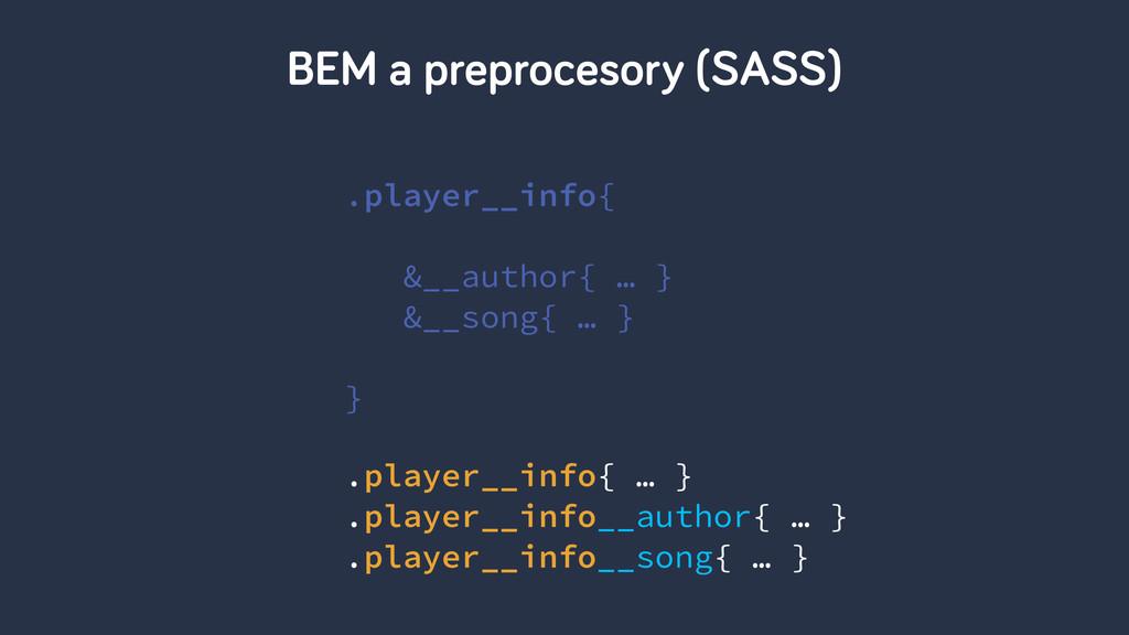 BEM a preprocesory (SASS) .player__info{ ! &__a...