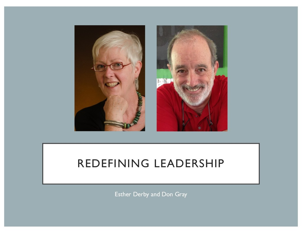REDEFINING LEADERSHIP Esther Derby and Don Gray