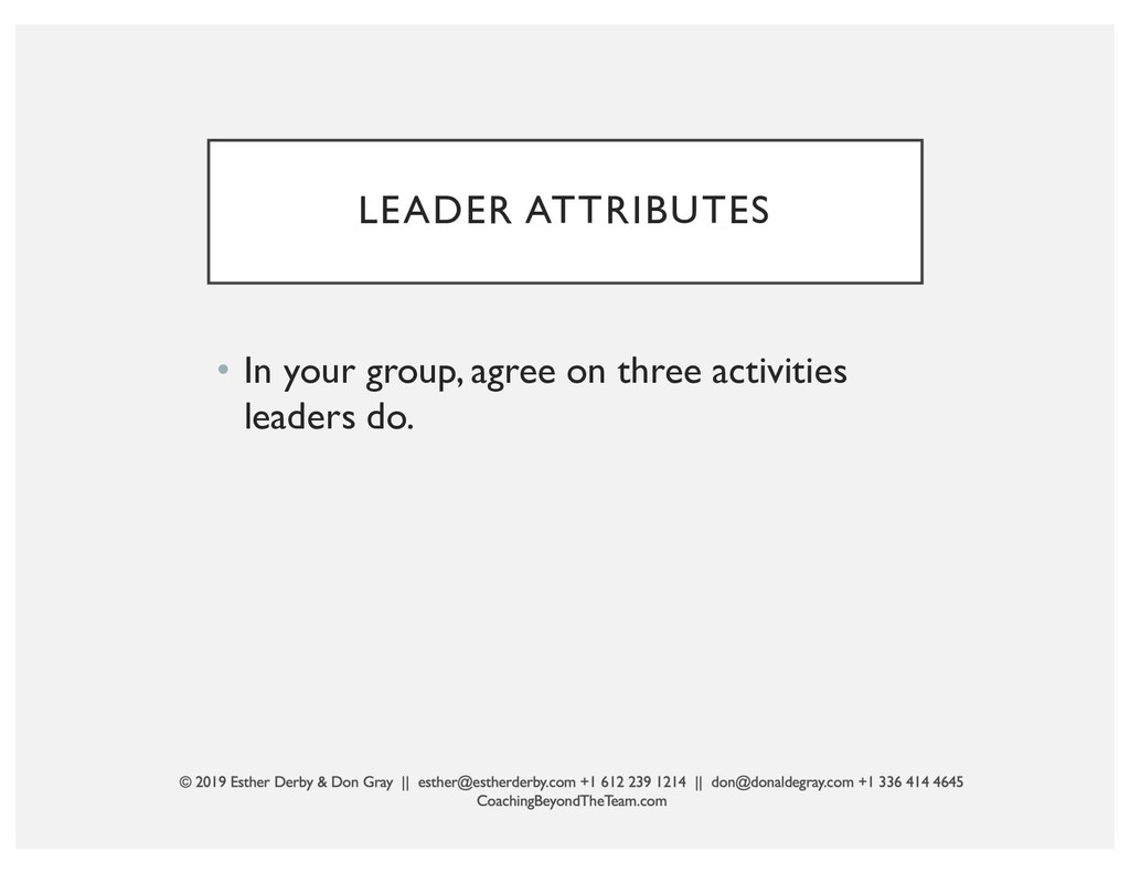 LEADER ATTRIBUTES • In your group, agree on thr...