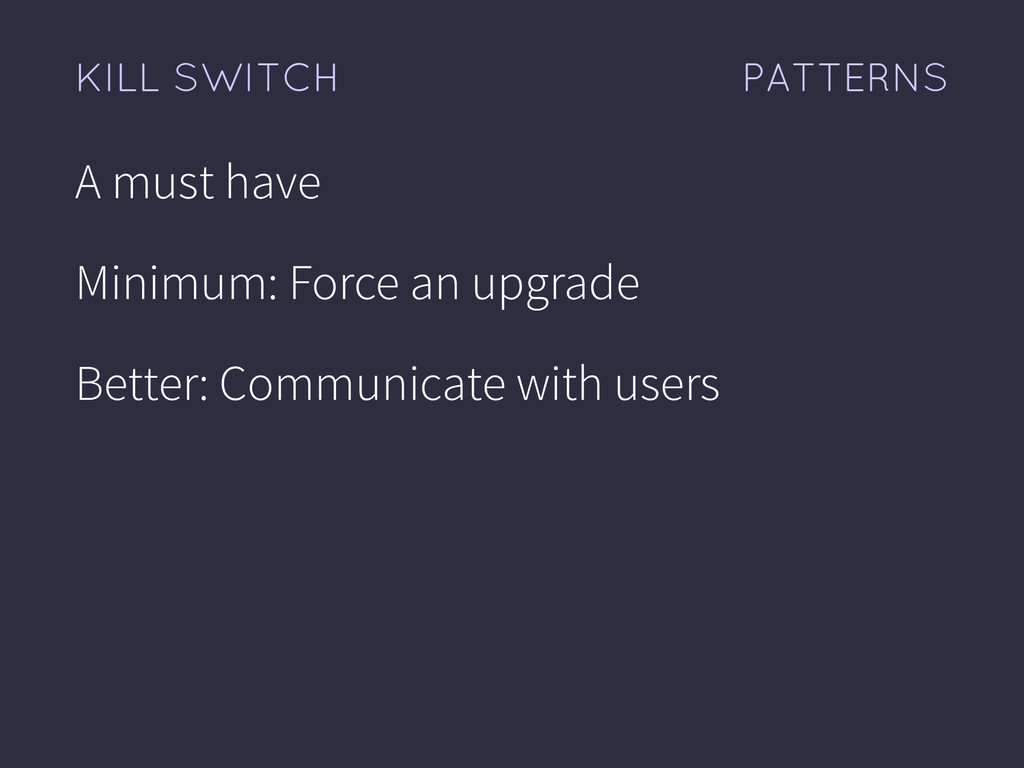 PATTERNS KILL SWITCH A must have Minimum: Force...