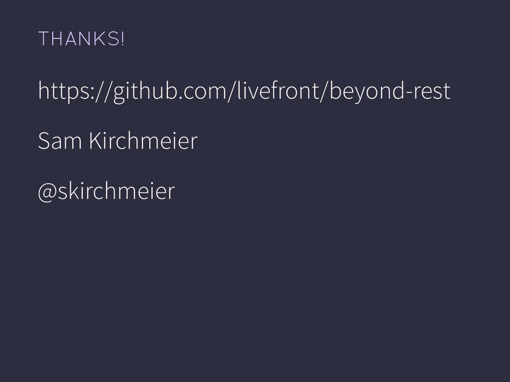 https://github.com/livefront/beyond-rest Sam Ki...