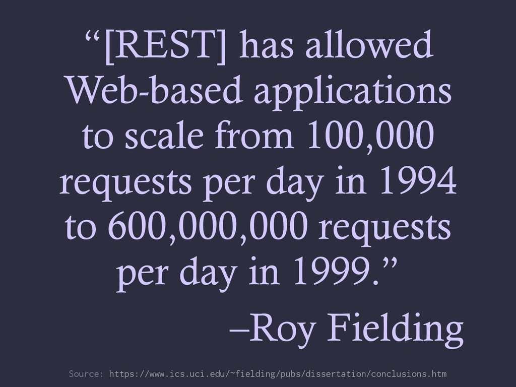 """""""[REST] has allowed Web-based applications to s..."""