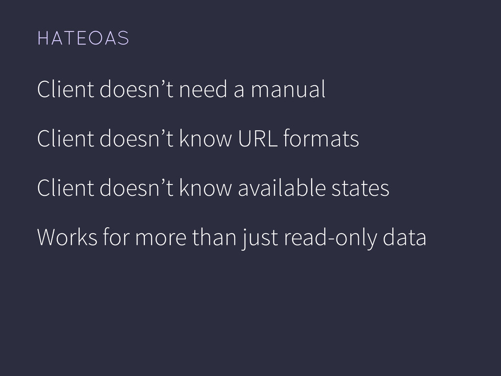 HATEOAS Client doesn't need a manual Client doe...