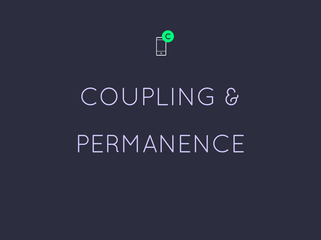 COUPLING & PERMANENCE C