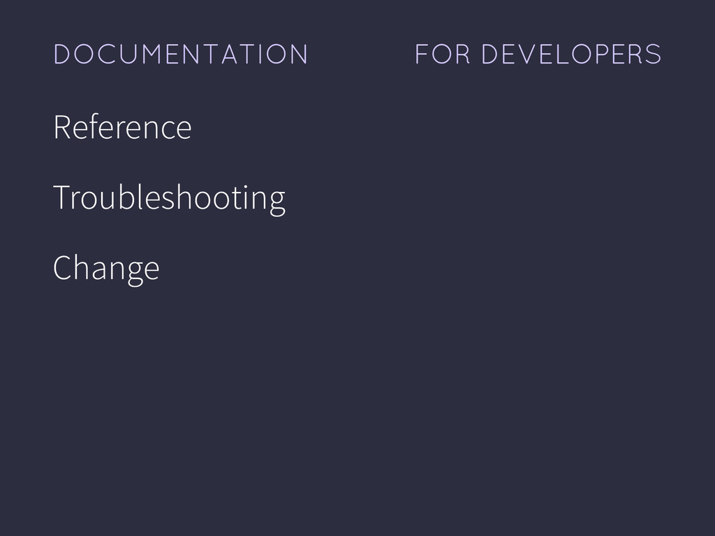 FOR DEVELOPERS DOCUMENTATION Reference Troubles...