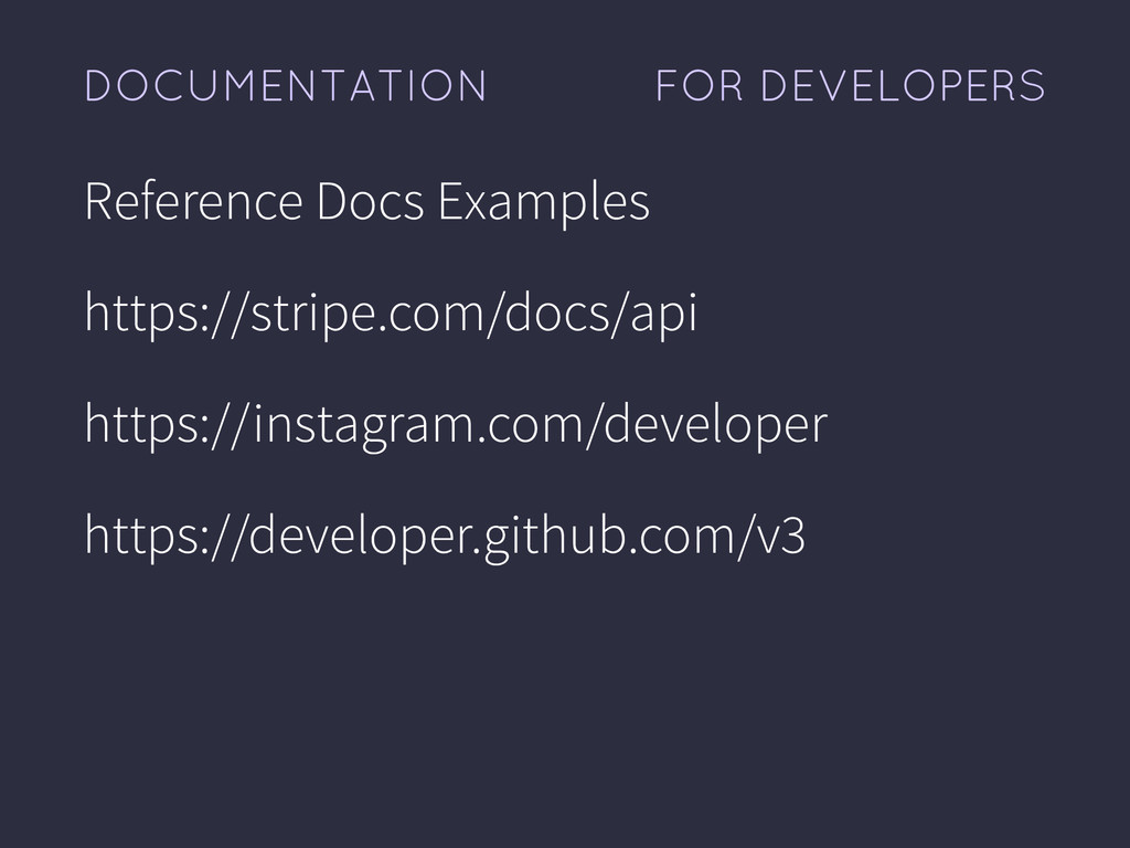 FOR DEVELOPERS DOCUMENTATION Reference Docs Exa...