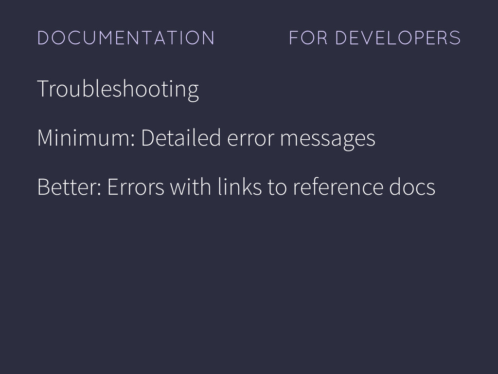 FOR DEVELOPERS DOCUMENTATION Troubleshooting Mi...