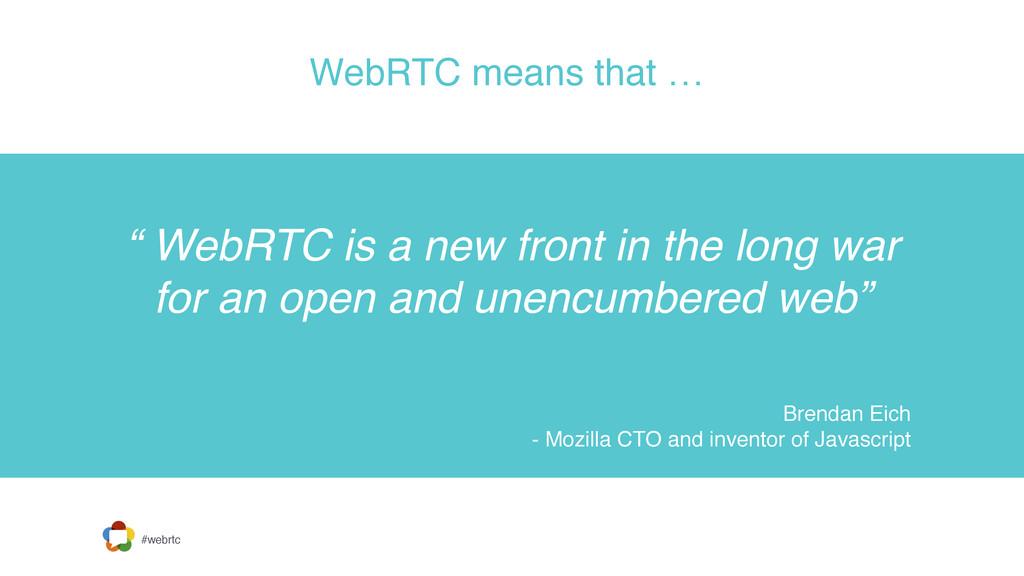 "#webrtc WebRTC means that …  "" WebRTC is a new..."
