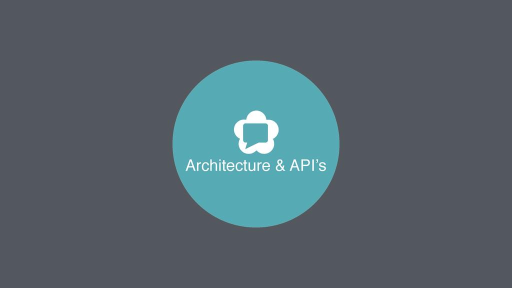 Architecture & API's