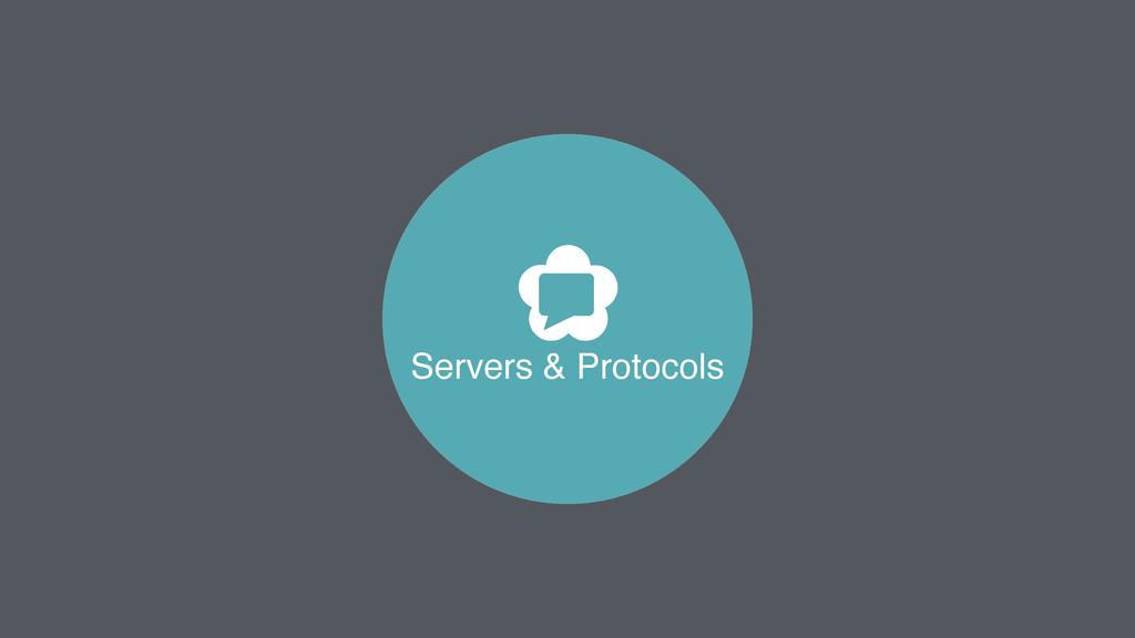 Servers & Protocols