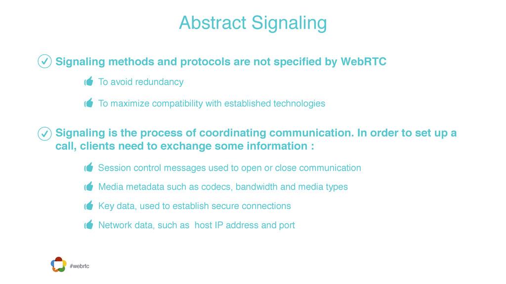 #webrtc Abstract Signaling Signaling methods an...