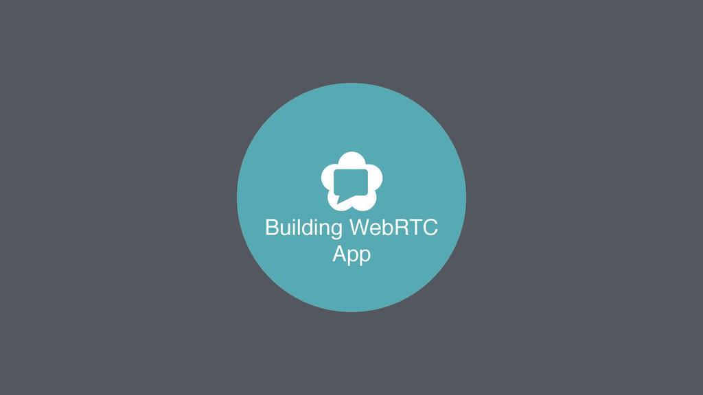Building WebRTC App