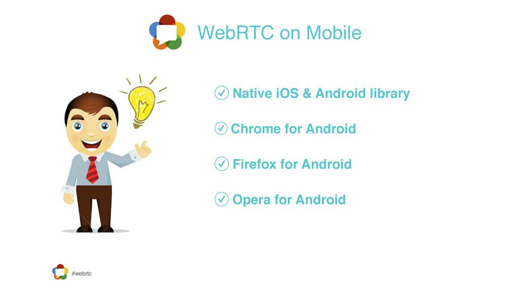#webrtc WebRTC on Mobile Native iOS & Android l...