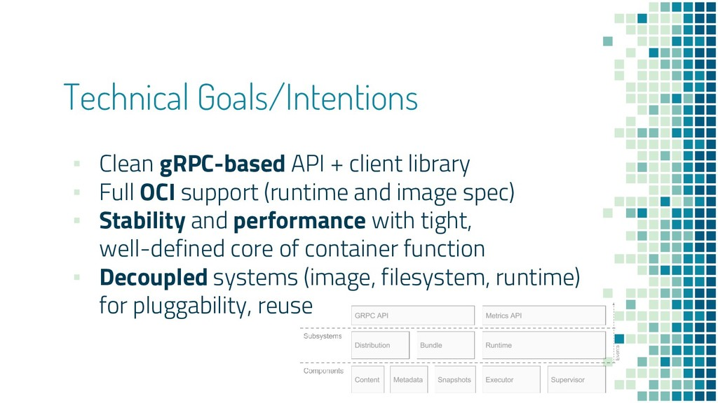 Technical Goals/Intentions ▪ Clean gRPC-based A...