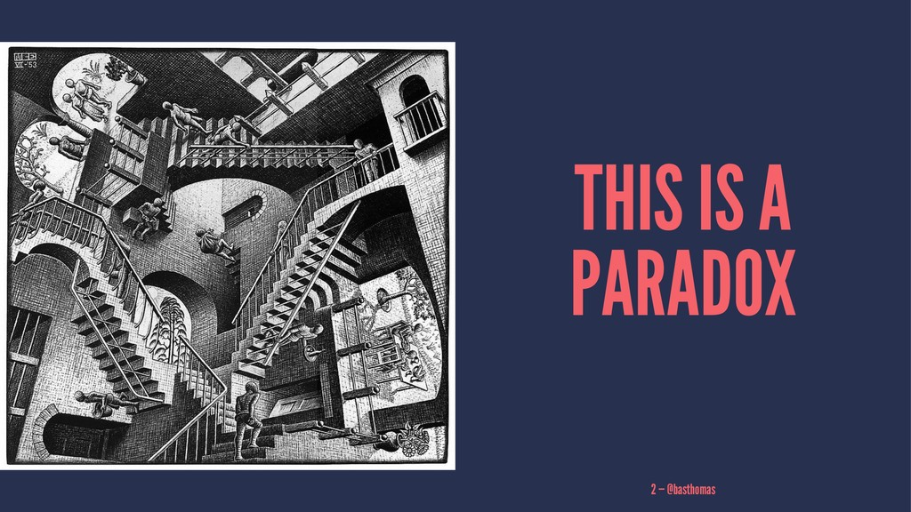 THIS IS A PARADOX 2 — @basthomas