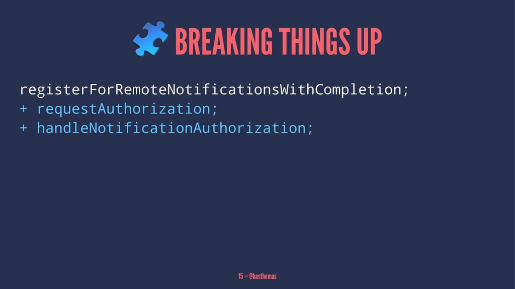! BREAKING THINGS UP registerForRemoteNotificat...