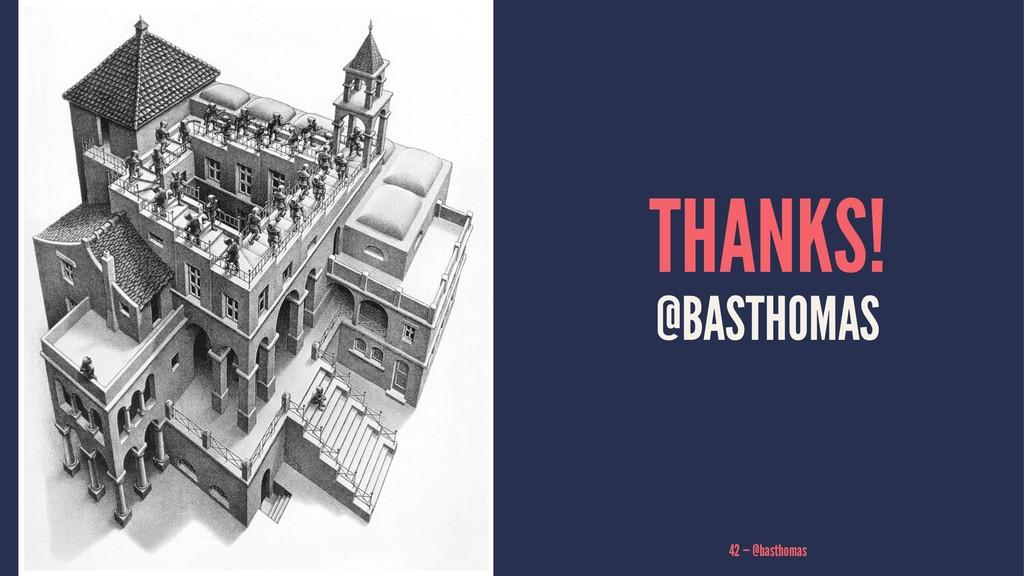 THANKS! @BASTHOMAS 42 — @basthomas