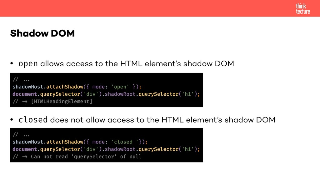 • open allows access to the HTML element's shad...