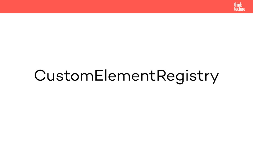 CustomElementRegistry