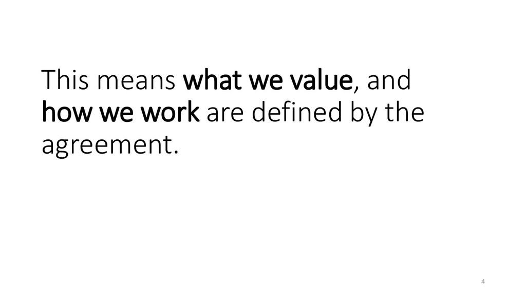 This means what we value, and how we work are d...