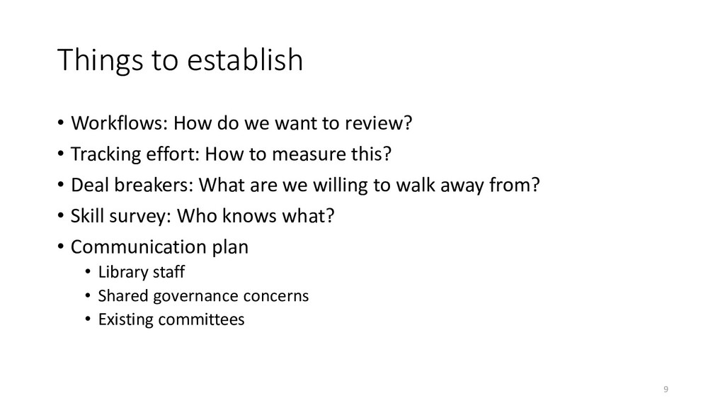 Things to establish • Workflows: How do we want...