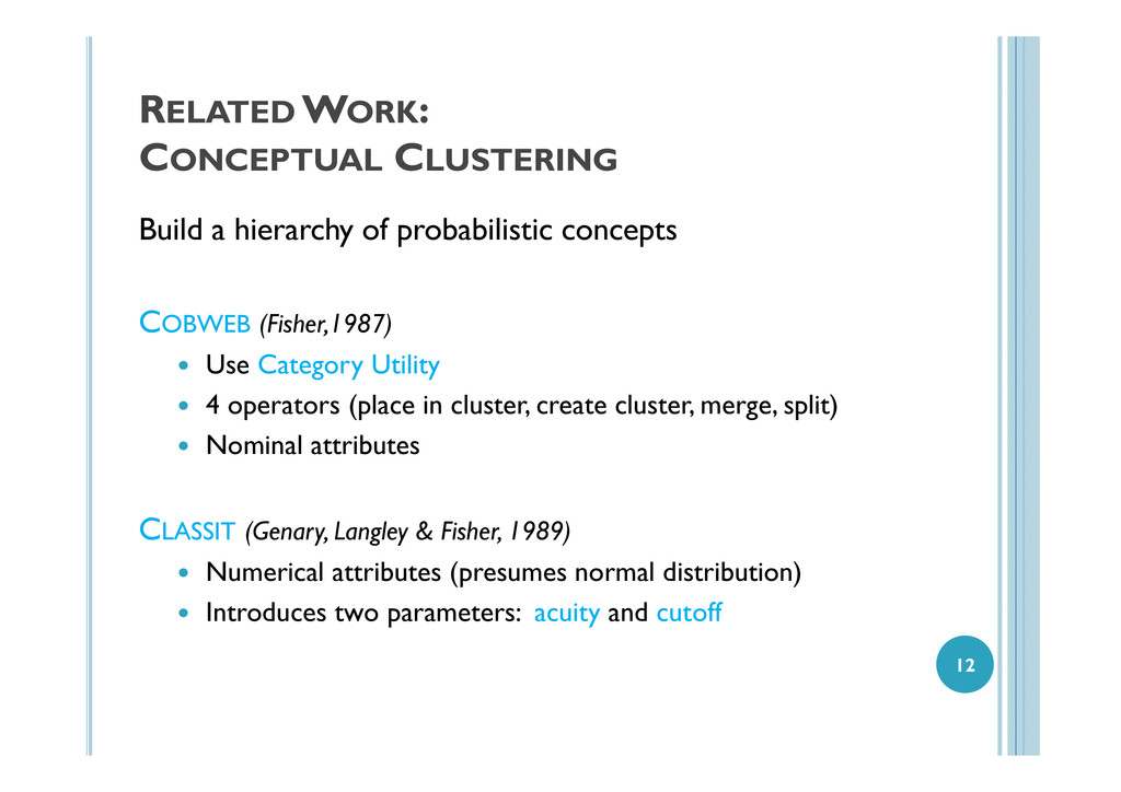 RELATED WORK: CONCEPTUAL CLUSTERING Build a hie...