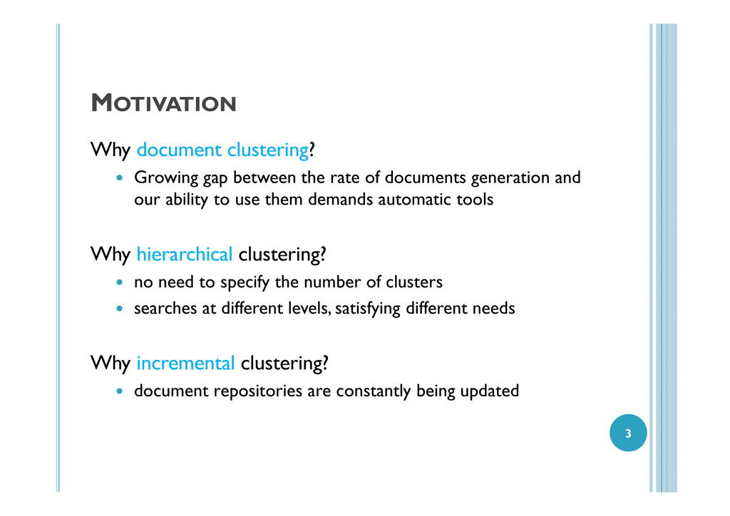 MOTIVATION Why document clustering? Growing gap...