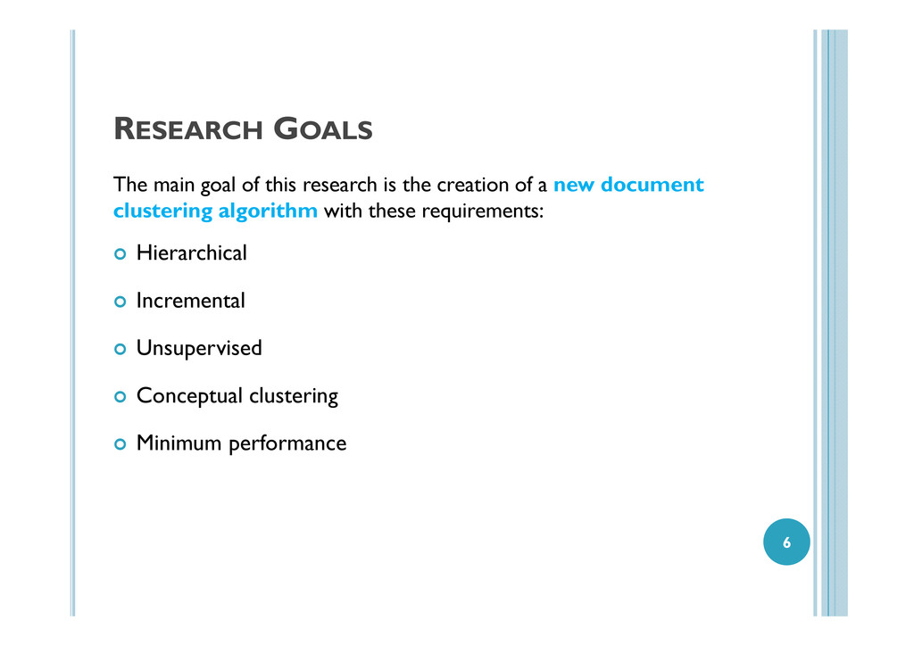 RESEARCH GOALS The main goal of this research i...