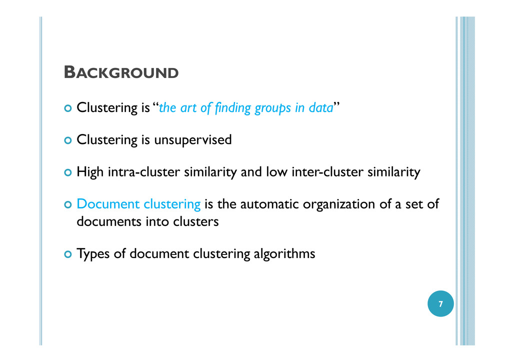 "BACKGROUND Clustering is ""the art of finding gr..."
