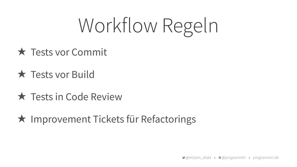 Workflow Regeln ̣ Tests vor Commit ̣ Tests vor ...