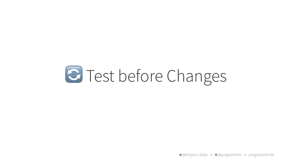 ! Test before Changes @mirjam_diala • @programm...