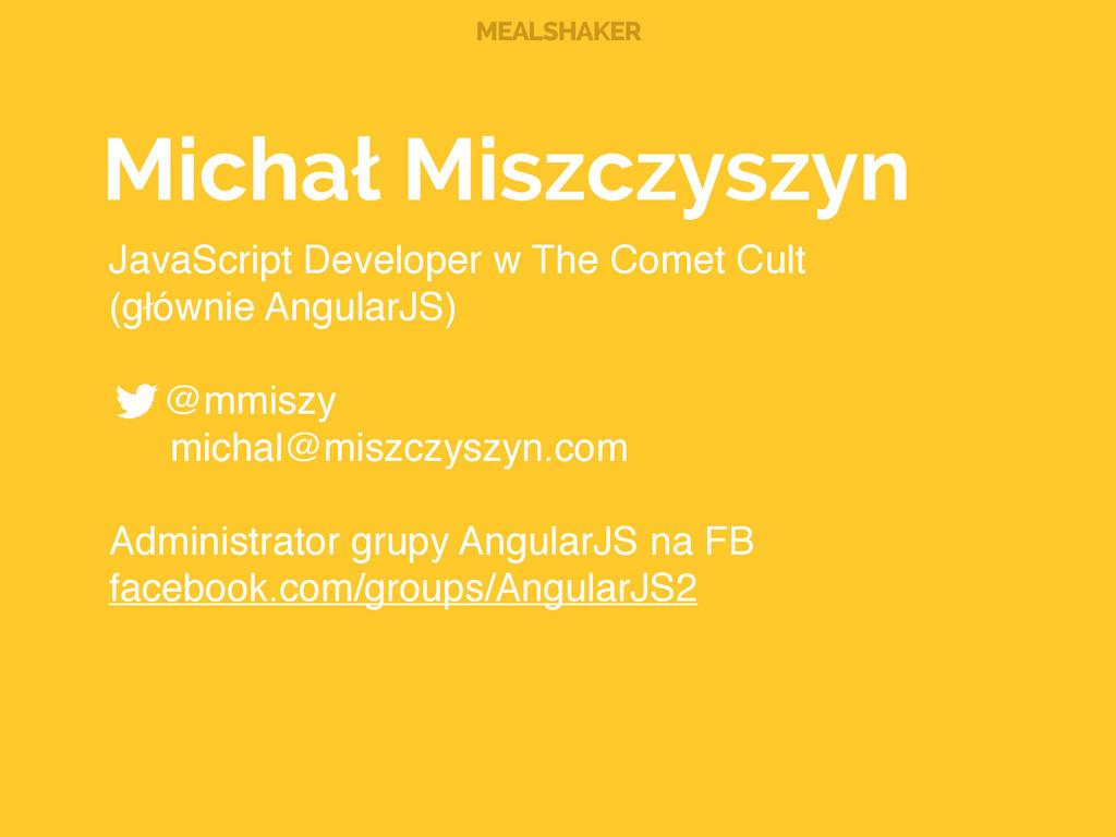 MEALSHAKER Michał Miszczyszyn JavaScript Develo...