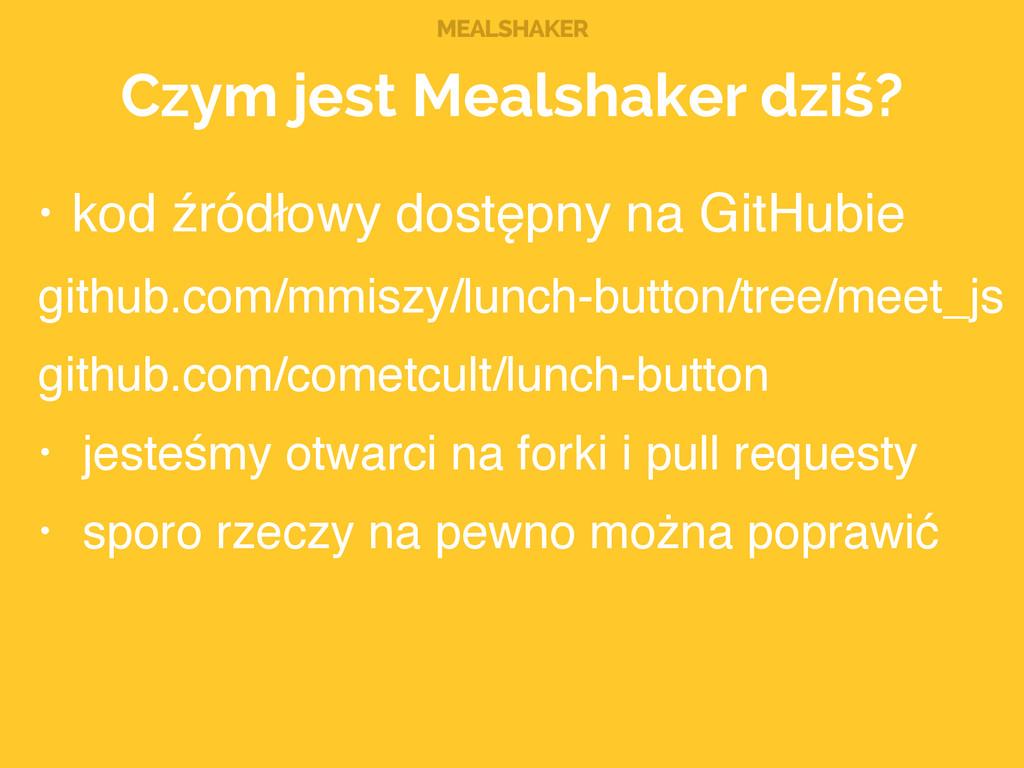 MEALSHAKER Czym jest Mealshaker dziś? • kod źró...