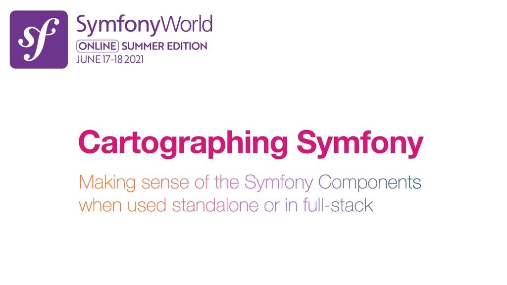 Cartographing Symfony Making sense of the Symfo...