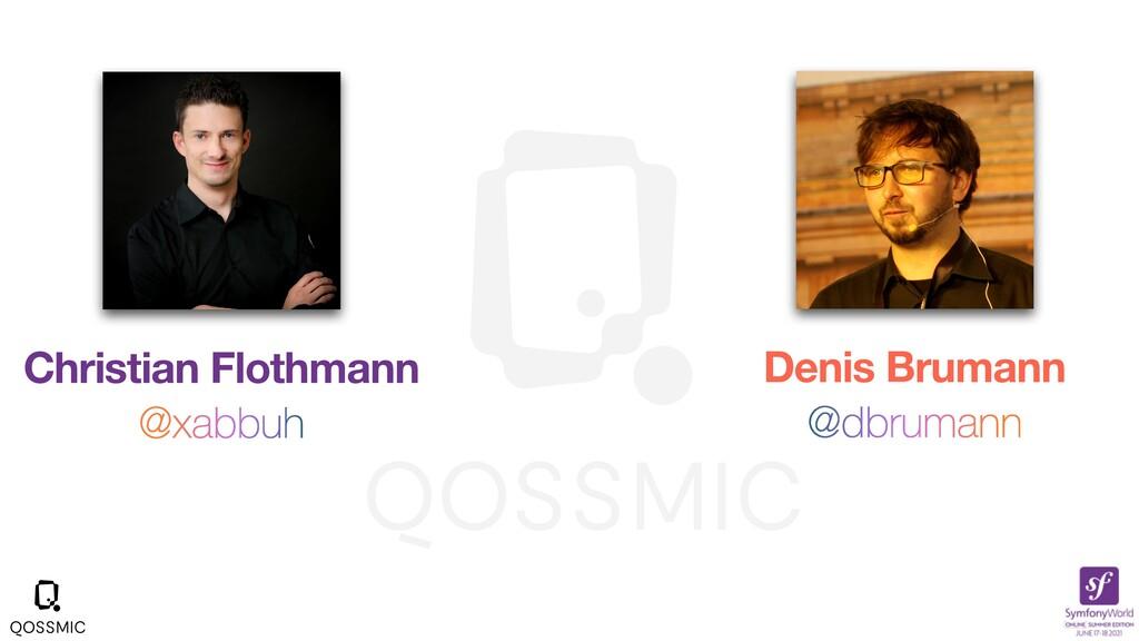 Christian Flothmann @xabbuh Denis Brumann @dbru...