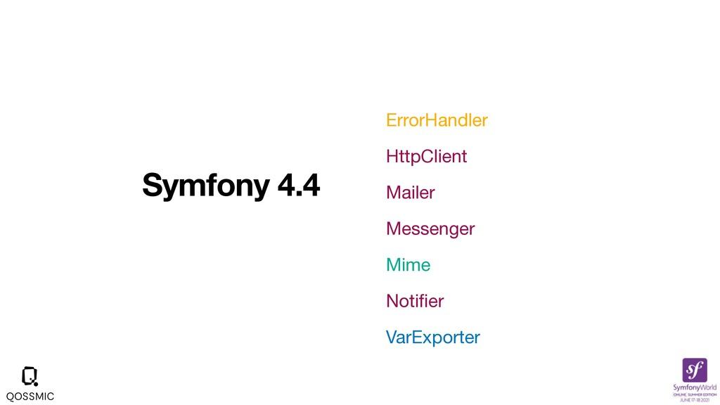 Symfony 4.4 ErrorHandler  HttpClient  Mailer  M...