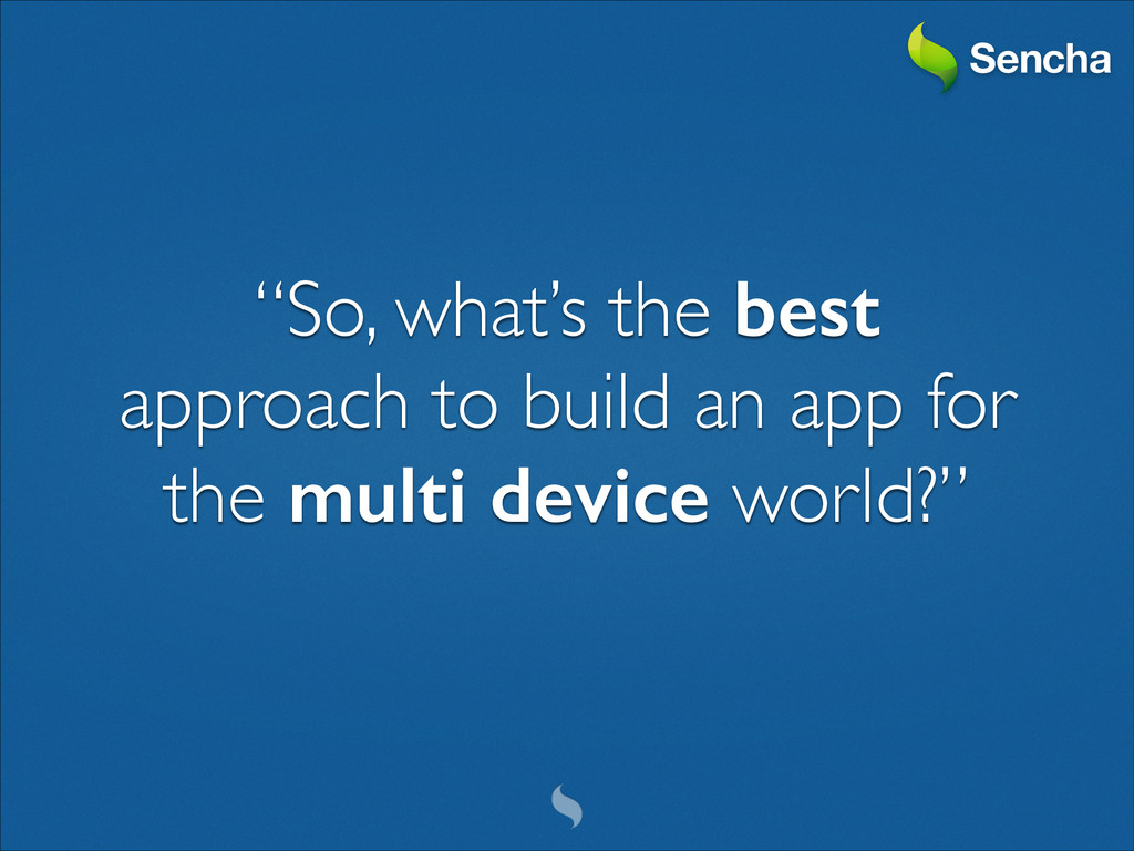 """So, what's the best approach to build an app f..."
